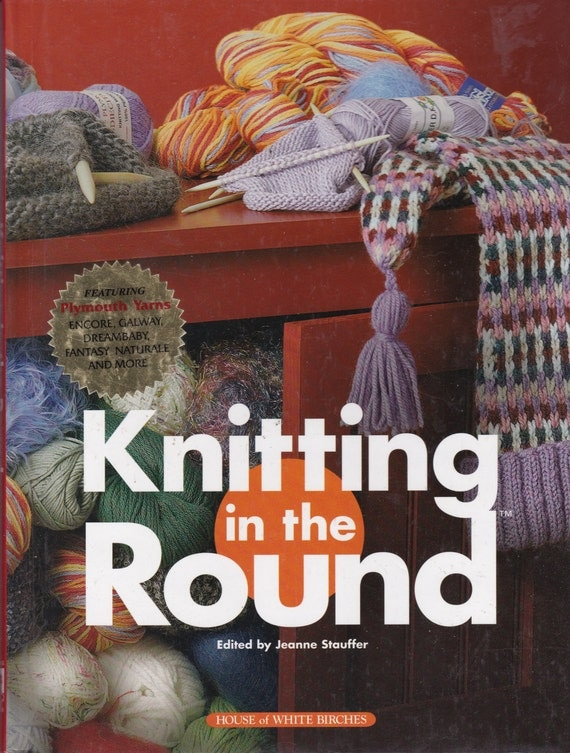 Knitting Sweaters In The Round : Knitting in the round pattern book by jeanne stauffer