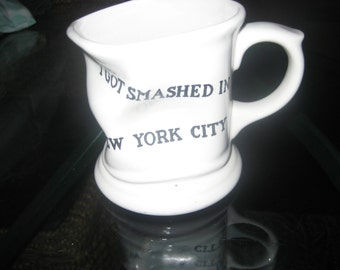 I Got Smashed in New York MUG