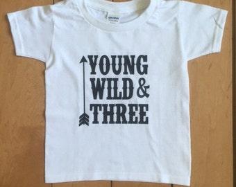 Young, Wild & Three Shirt, Third Birthday Shirts, Boys Birthday Shirt, Third Birthday, Three