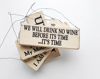 "Wood Sign Saying ""We Will Drink No Wine Before Its Time: It's Time"""