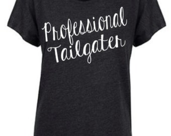 Professional Tailgater, Football, College Football, Tailgate Shirts, SEC, Football Tee, Tailgate With Me,