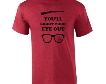 You'll Shoot your eye out kid funny christmas movie bb gun story ralphie vintage retro - Apparel Clothing - Mens T-shirt - 369
