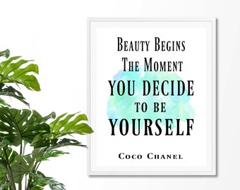 Beauty Begins The Moment You Decide To Be Yourself 2 Art Print, Coco Chanel Quote,Fashion Quote Print, Art Inspirational Quote, Watercolor