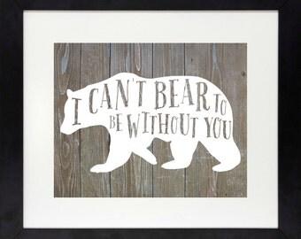 I Can't Bear to be Without You // Bear Nursery Art // Woodland Nursery // Rustic Nursery // Bear Printable // Woodland Decor