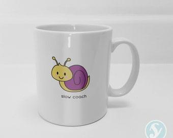 Slow Coach Snail - Nickname/Pet Name Mug - Cute - Animals - Friendship - Gift