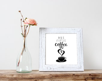 But first coffee, first coffee sign, but first coffee print, coffee sign, coffee lovers gift, coffee love,