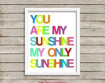 You are my sunshine, my only sunshine - 8x10 print