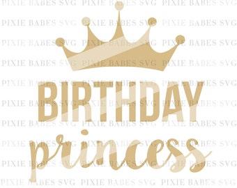 Birthday Princess SVG, Birthday Girl SVG, Baby Girl svg, First Birthday svg, 1st Birthday svg, Cricut svg, Silhouette svg, svg Cutting Files