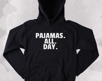 Sleeping Sweatshirt Pajamas All Day Sarcastic Tired Morning Sleep Clothing Tumblr Hoodie