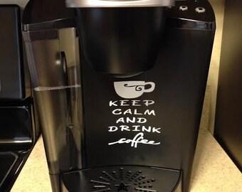 Keep Calm & Drink Coffee Decal