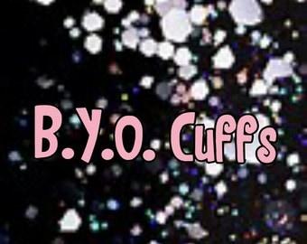 B.Y.O Cuffs