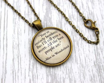 Alice in Wonderland, 'You're Entirely Bonkers', Lewis Carroll Quote Necklace or Keychain, Keyring.