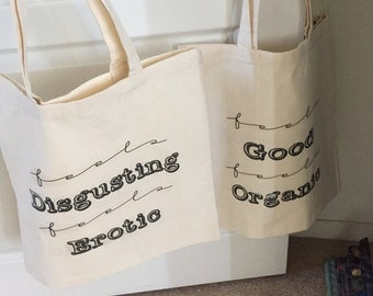 Feels Good, Feels Organic/ Feels Disgusting, Feels Erotic Tote Bag