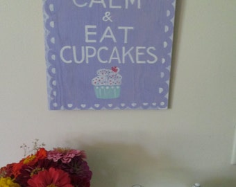 Keep Calm and Eat Cupcakes Sign Hand Painted Sign Wooden Sign