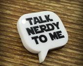 Talk Nerdy To Me Brooch Pin