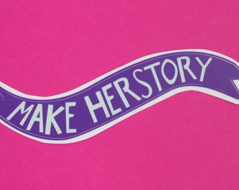 Make Herstory Banner Vinyl Sticker