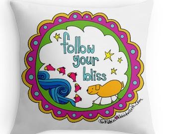 Pillow - Follow Your Bliss