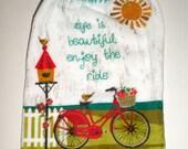 Hanging Kitchen Towel - Crochet Top Towel - Life Is Beautiful, Enjoy The Ride - Bicycle, Birdhouse Towel - Hanging Dish Towel - Thick Towel
