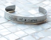 Gypsy soul, cuff bracelets, hand stamped bracelets, Soul of a Gypsy, hand stamped jewelry, gift for girlfriend, best friend gift, bff gift