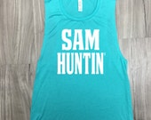 Country Tank Top Sam Huntin Stagecoach Country Music Muscle Tank Country Music Festival Stagecoach Country Concert Tank