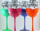 MERMAID GLASS, Of Course I Drink Like A Fish, I'm a Mermaid, Beach house Decor, Mermaids tail hand painted