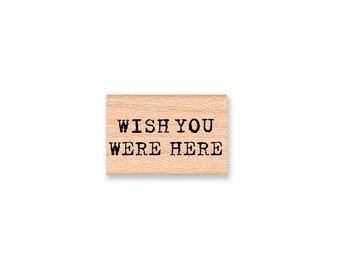 Wish You Were Here Rubber Stamp~Miss You~Boyfriend~Girlfriend~Relationship~Long Distance~I Love You~ wood mounted rubber stamp (55-05)