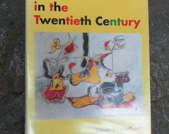 Visual Arts in the 20th Century by Edward Lucie-Smith