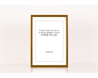 Somebody loves you, Literary Print, Roald Dahl, Literary Poster, Downloadable Print, Instant Download, Printable Art work, Literature Quote