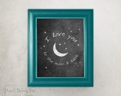 """Chalkboard """"I love you to the moon and back"""" // 8x10 Home Decor Artwork // READY TO SHIP"""