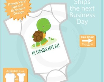 My Cousins Love Me Onesie or Tee Shirt with cute little turtle 12162015b