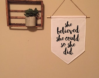 She Believed She Could So She Did fabric Banner Flag | Handmade Art | Pennant | Flag | Affirmation | Wall sign | Positive | Inspiration | Qu