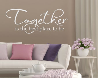 Together is the best place to be Wall Decal - Master Bedroom Decal - Living Room Wall Art - Together Quote Wall Sticker