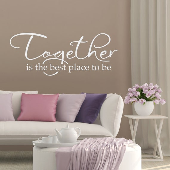 Together Is The Best Place To Be Wall Decal Master Bedroom