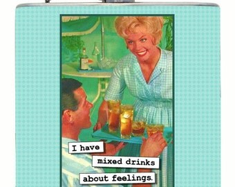 "Funny Gift Flask Retro ""I have mixed drinks about feelings."" Great gag gift for a friend. Vintage housewife joke"