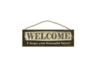"""Black Retro Welcome Hope You Brought Beer Sign Plaque 15""""x5"""""""