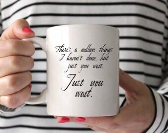 Just You Wait   Hamilton the Musical   Inspirational Mug   Unique Coffee Mug   Broadway Lover Mug