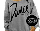 Dance Mom - Slouchy Oversized Sweatshirt - Black Ink - Gray, Pink and White Sweatshirt - Mother's Day Gift Idea