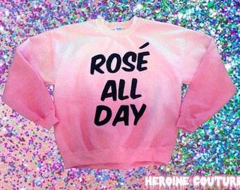 Customizable Rosé All Day Sweatshirt