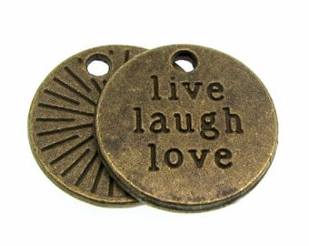 Bronze Charms : 10 Antique Bronze Live, Laugh, Love Charms / Brass Inspirational Stamped Pendants -- Lead, Nickel & Cadmium Free 13305.L2