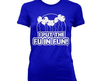 I Put the FU in FUN WOMEN'S T-shirt