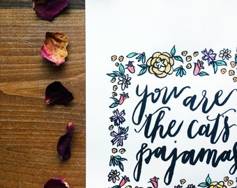 You Are The Cat's Pajamas Handwritten Calligraphy Print
