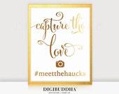 INSTAGRAM SIGN Wedding Instagram Capture The Love IG Sign Gold Foil Sign Custom Wedding Hashtag Reception Sign Foil Poster Decor 8x10 5x7