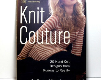 Knitting Book, Knit Couture, Gail Downey, Knitting Patterns, 20 Hand Knit Designs from Runway to Reality, Designer Knitwear Fashions