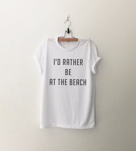 I'd Rather Be At The Beach Tshirt Women Graphic Tees Fuuny. Country History Quotes. Best Friend Quotes Show. Christian Quotes For Young Ladies. Instagram Quotes On Family. Motivational Quotes Girly. Christmas Quotes Naughty. Love Quotes One Tree Hill. Fashion Quotes Grace Coddington