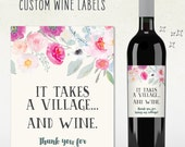 custom wine label - IT TAKES A VILLAGE... and wine // friend gift, mommy gift, mommies day, girls night, thank you, wine gift