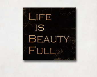 Canvas Art | Rustic Wall Decor, Wall Art, Home & Office Decor, Square Typography Sign - Life Is Beauty Full