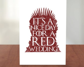 Nice Day for a Red Wedding - GoT Wedding Card