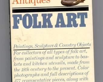 Vintage Knopf Antiques Book Collectors' Guide to American Antiques Folk Art Paintings Sculpture & Country Objects Alfred Knopf © 1983