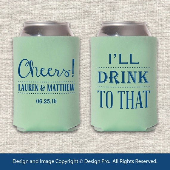 I Ll Drink To That Wedding Can Cooler