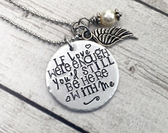 Memorial Necklace - Remembrance Necklace - In Memory Jewelry - Bereavement Jewelry - If Love Were Enough - Remembrance - Memorial Jewelry
